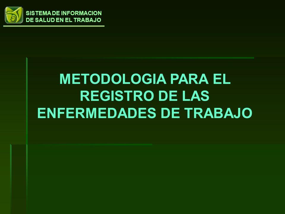 METODOLOGIA PARA EL REGISTRO DE LAS ENFERMEDADES DE TRABAJO