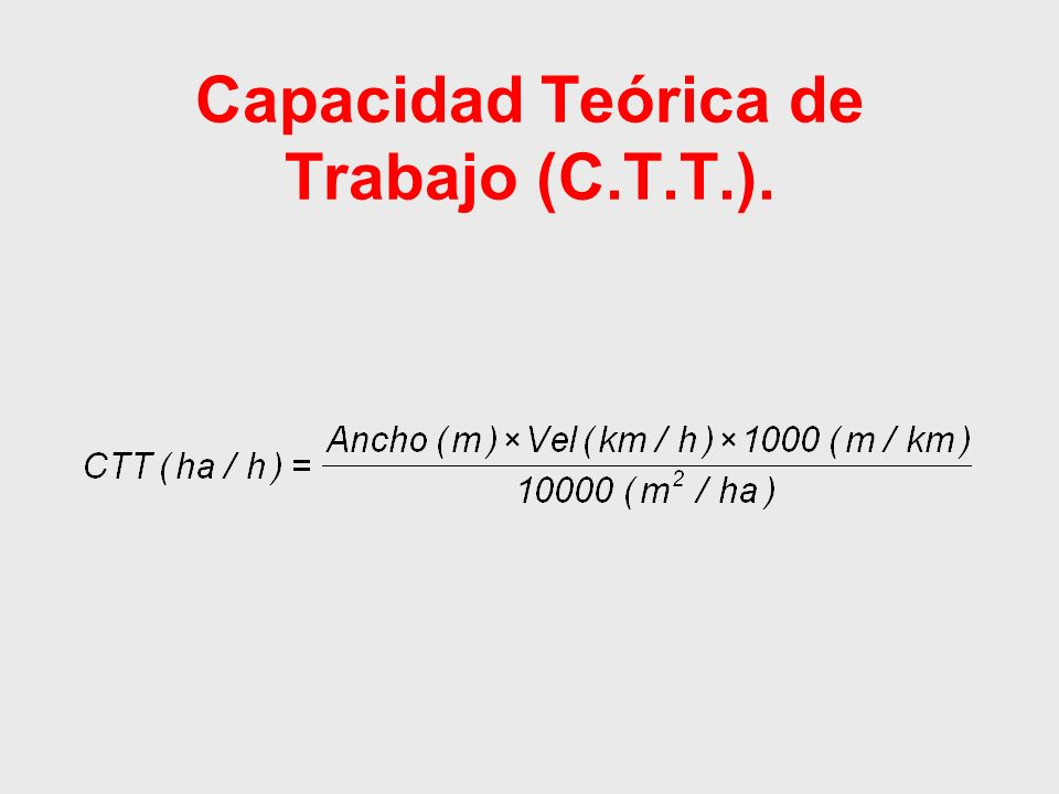 Capacidad Teórica de Trabajo (C.T.T.).
