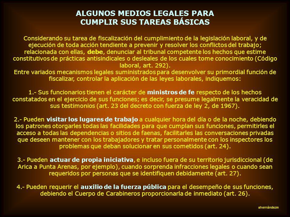 ALGUNOS MEDIOS LEGALES PARA CUMPLIR SUS TAREAS BÁSICAS