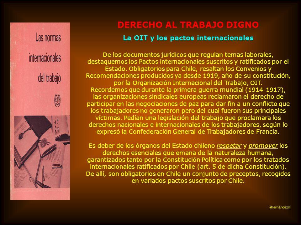 DERECHO AL TRABAJO DIGNO La OIT y los pactos internacionales