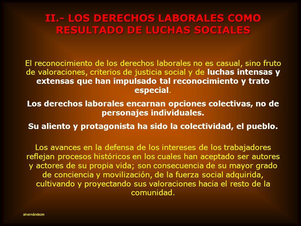 II.- LOS DERECHOS LABORALES COMO RESULTADO DE LUCHAS SOCIALES