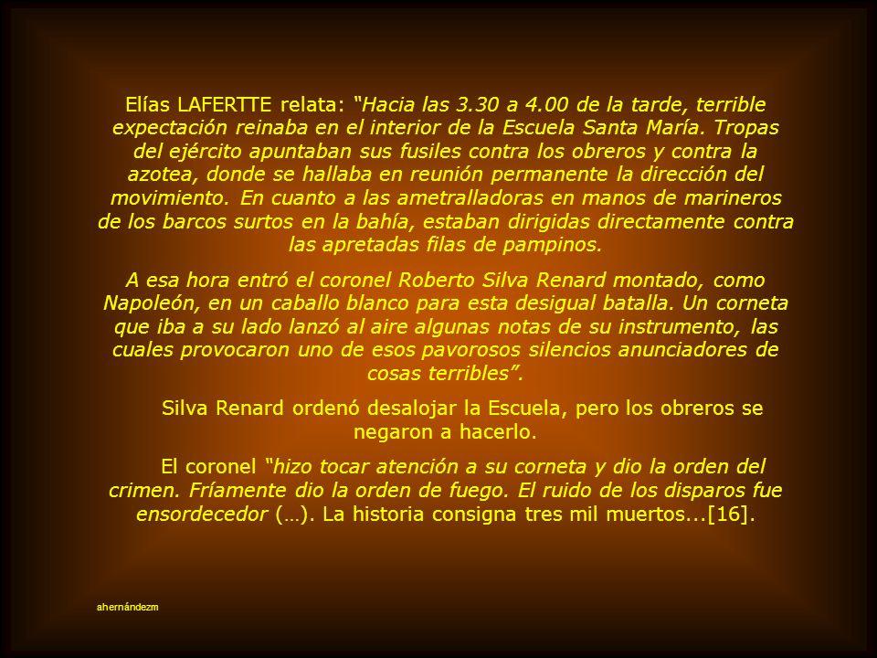 Elías LAFERTTE relata: Hacia las 3. 30 a 4