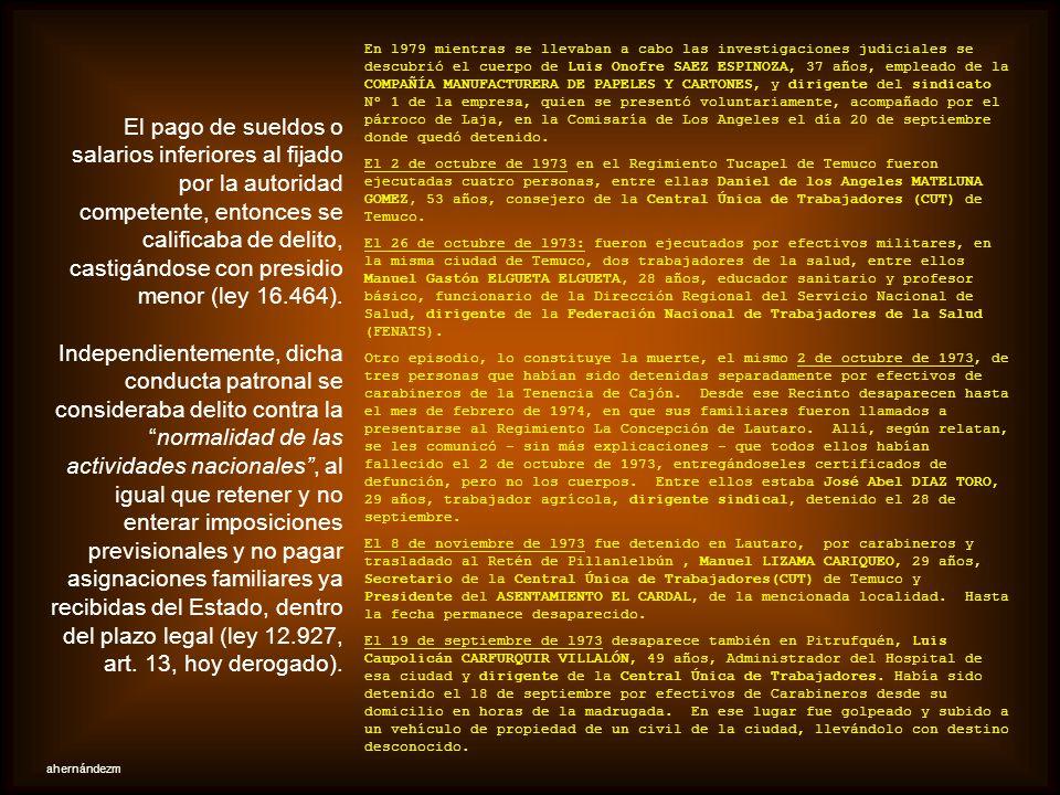 En l979 mientras se llevaban a cabo las investigaciones judiciales se descubrió el cuerpo de Luis Onofre SAEZ ESPINOZA, 37 años, empleado de la COMPAÑÍA MANUFACTURERA DE PAPELES Y CARTONES, y dirigente del sindicato Nº 1 de la empresa, quien se presentó voluntariamente, acompañado por el párroco de Laja, en la Comisaría de Los Angeles el día 20 de septiembre donde quedó detenido.