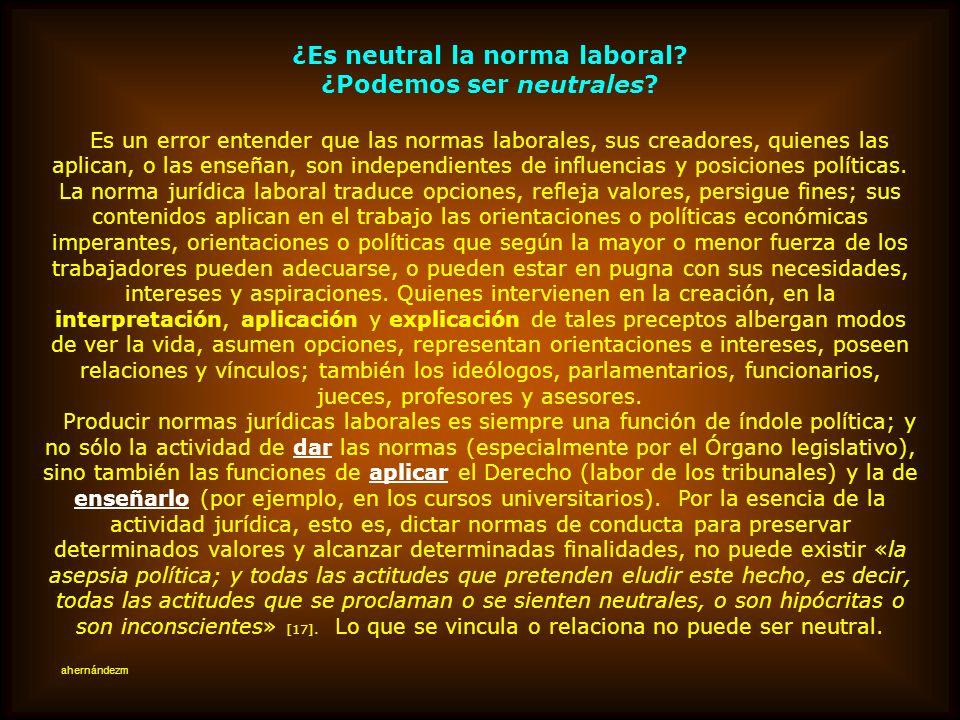 ¿Es neutral la norma laboral ¿Podemos ser neutrales