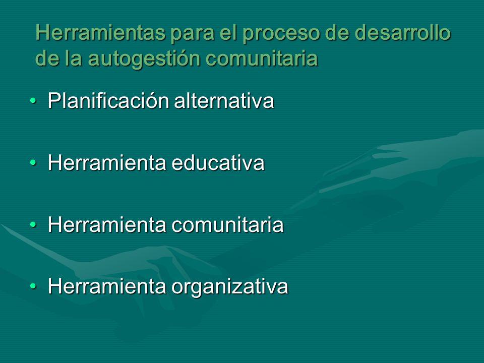 Herramientas para el proceso de desarrollo de la autogestión comunitaria