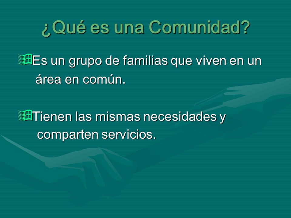 ¿Qué es una Comunidad Es un grupo de familias que viven en un