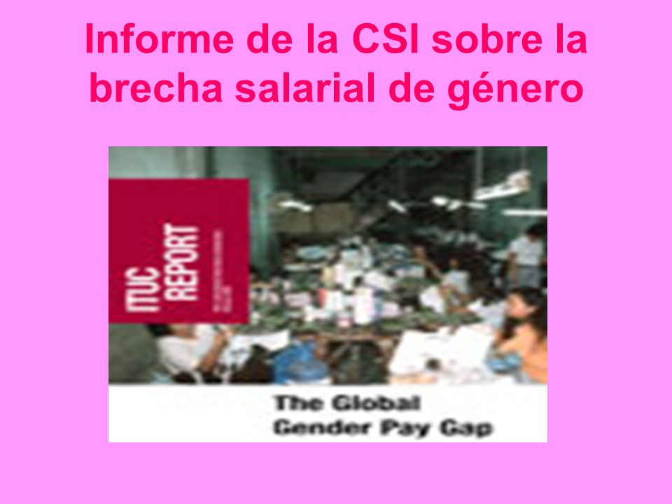 Informe de la CSI sobre la brecha salarial de género