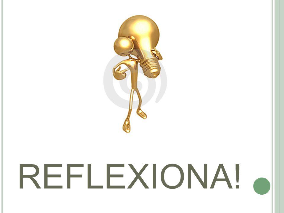 REFLEXIONA!