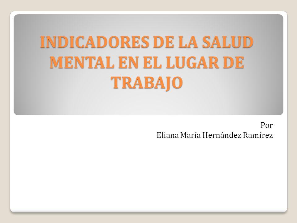 INDICADORES DE LA SALUD MENTAL EN EL LUGAR DE TRABAJO