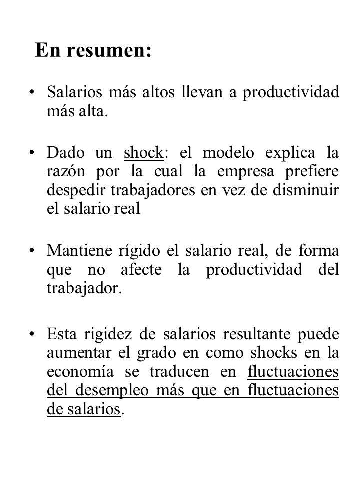 En resumen: Salarios más altos llevan a productividad más alta.