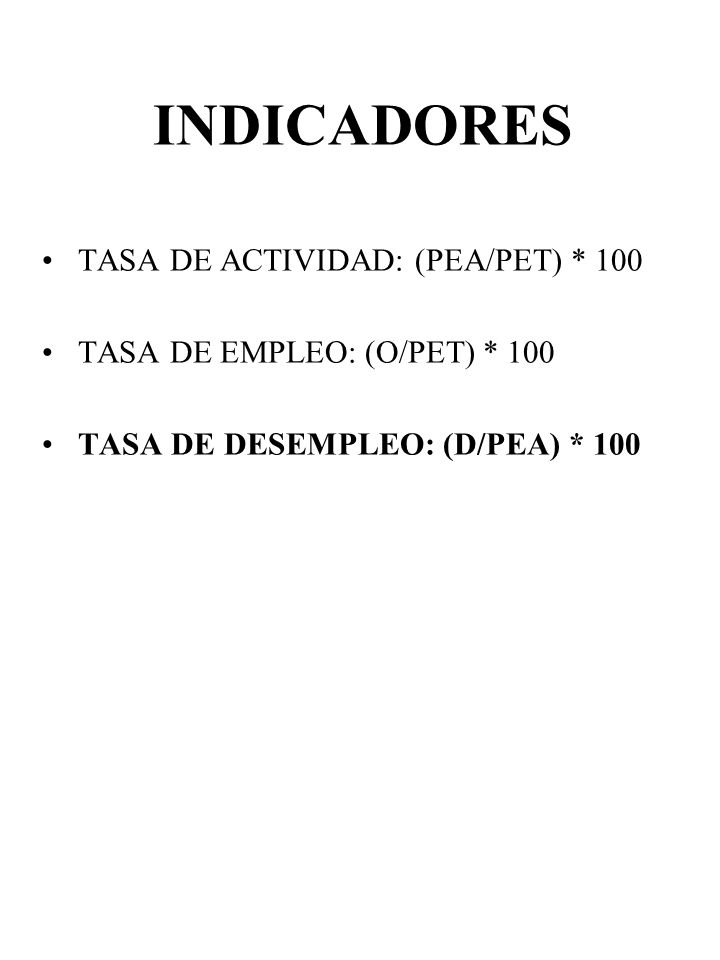 INDICADORES TASA DE ACTIVIDAD: (PEA/PET) * 100