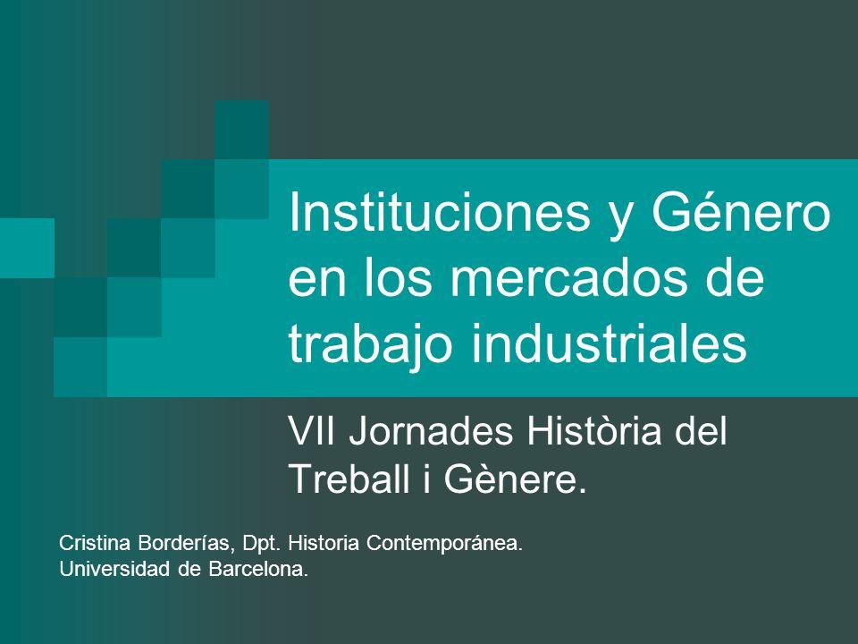 Instituciones y Género en los mercados de trabajo industriales