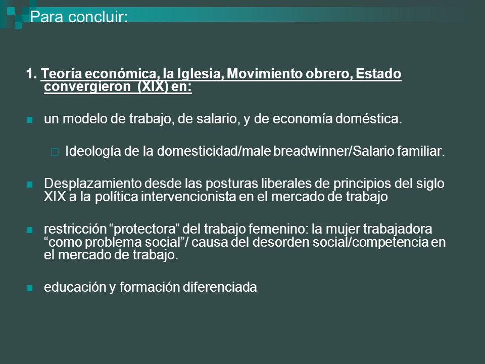 Para concluir: 1. Teoría económica, la Iglesia, Movimiento obrero, Estado convergieron (XIX) en:
