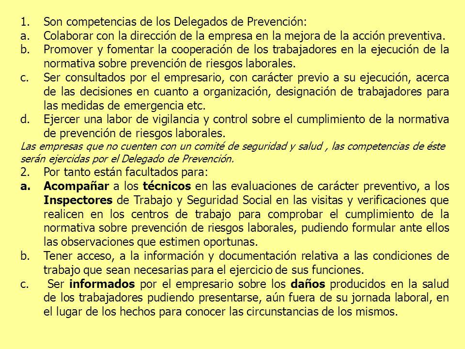 Son competencias de los Delegados de Prevención: