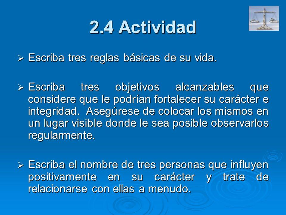 2.4 Actividad Escriba tres reglas básicas de su vida.