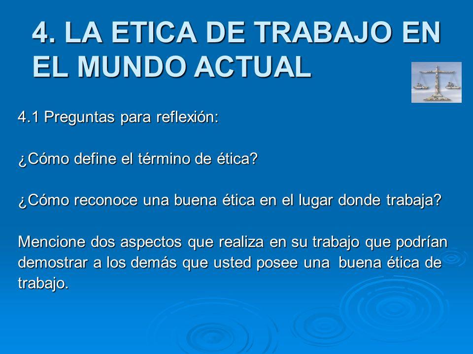 4. LA ETICA DE TRABAJO EN EL MUNDO ACTUAL