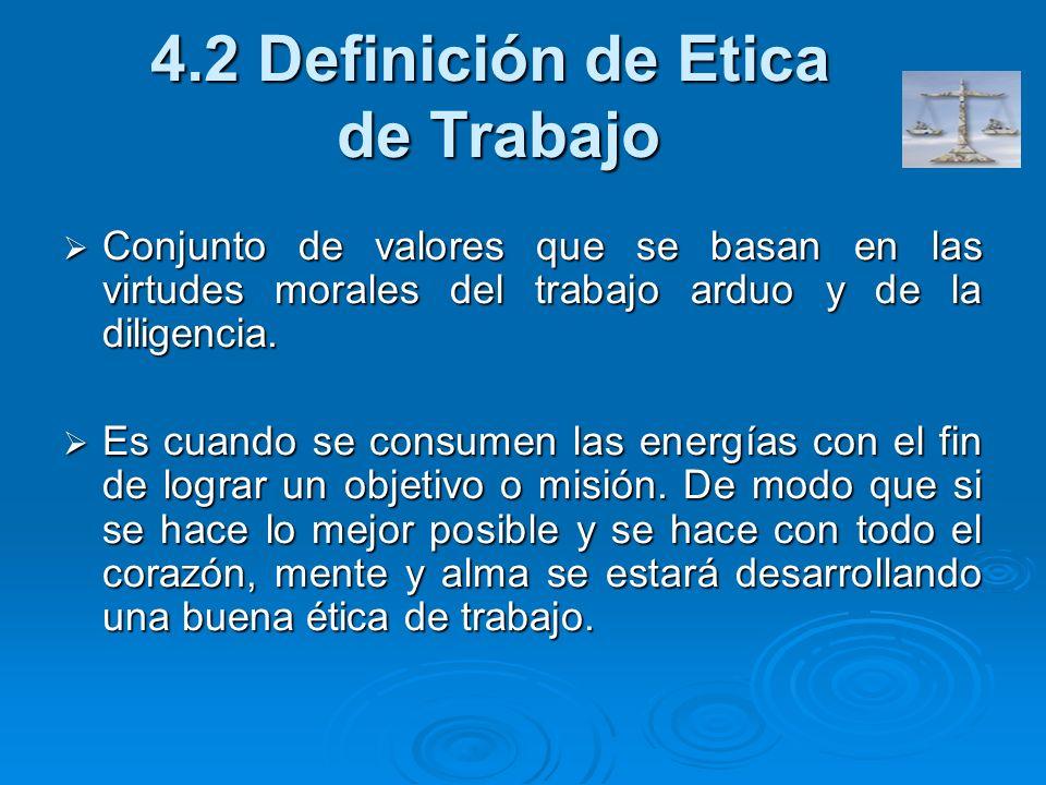 4.2 Definición de Etica de Trabajo