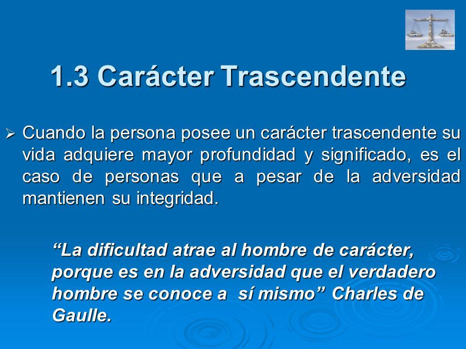 1.3 Carácter Trascendente