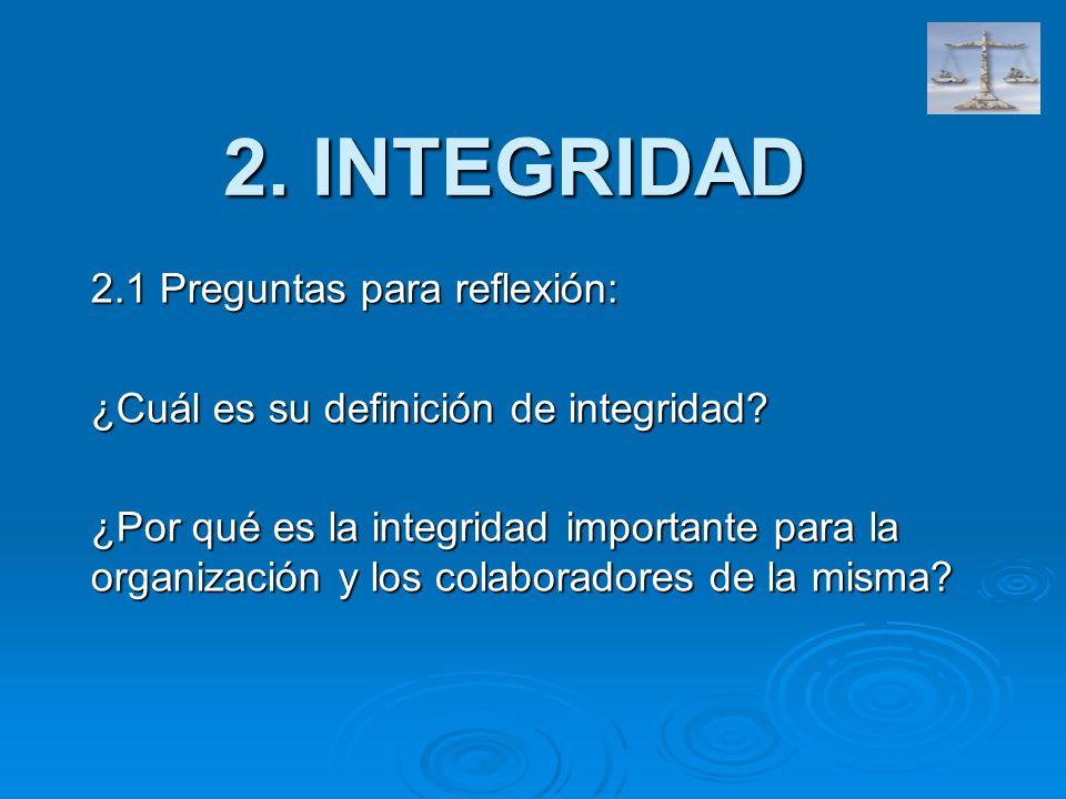 2. INTEGRIDAD 2.1 Preguntas para reflexión: