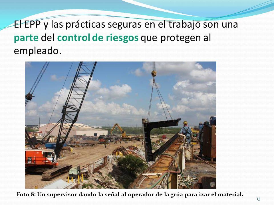 El EPP y las prácticas seguras en el trabajo son una parte del control de riesgos que protegen al empleado.