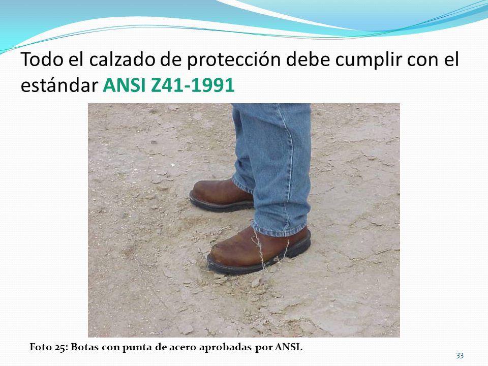 Todo el calzado de protección debe cumplir con el estándar ANSI Z41-1991