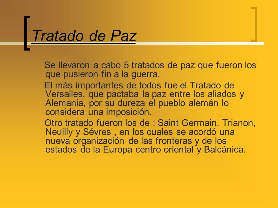 Tratado de Paz Se llevaron a cabo 5 tratados de paz que fueron los que pusieron fin a la guerra.