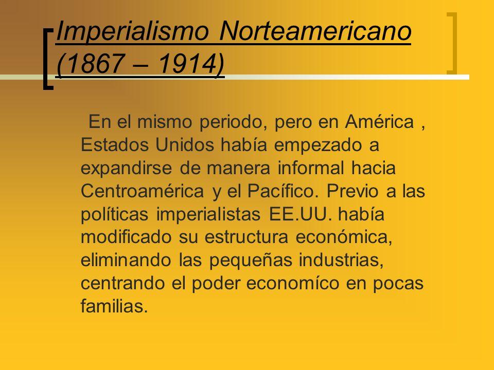 Imperialismo Norteamericano (1867 – 1914)