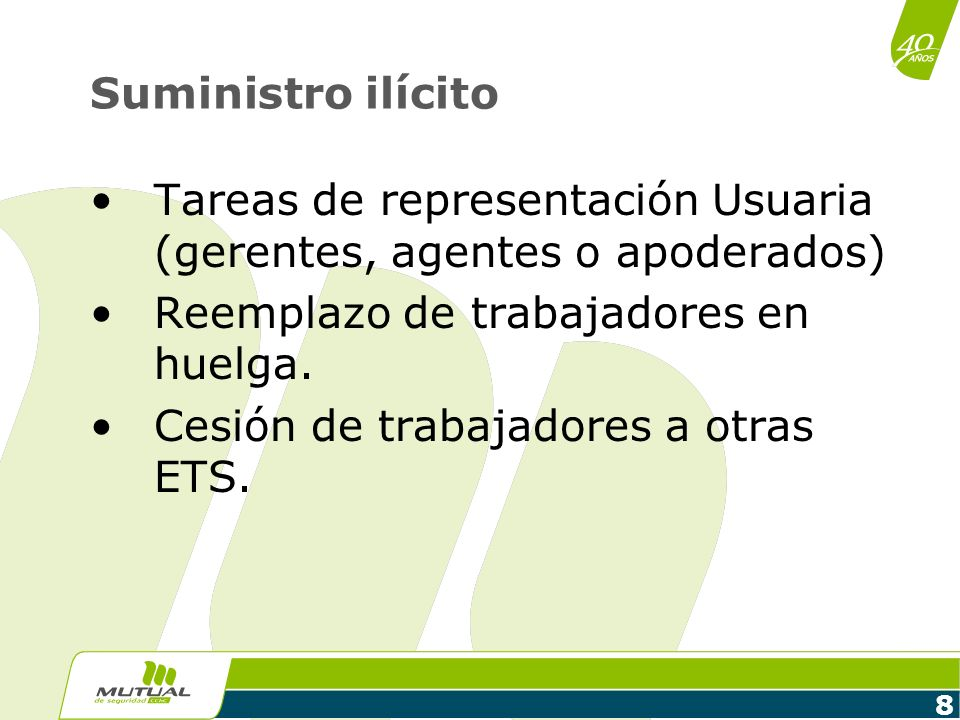 Suministro ilícitoTareas de representación Usuaria (gerentes, agentes o apoderados) Reemplazo de trabajadores en huelga.