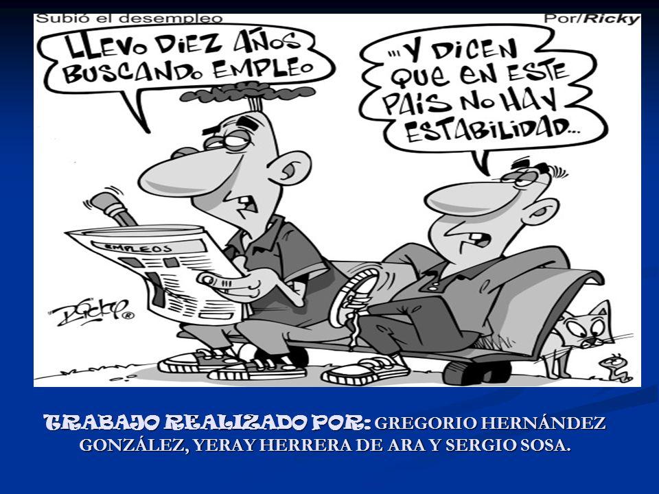 TRABAJO REALIZADO POR: GREGORIO HERNÁNDEZ GONZÁLEZ, YERAY HERRERA DE ARA Y SERGIO SOSA.