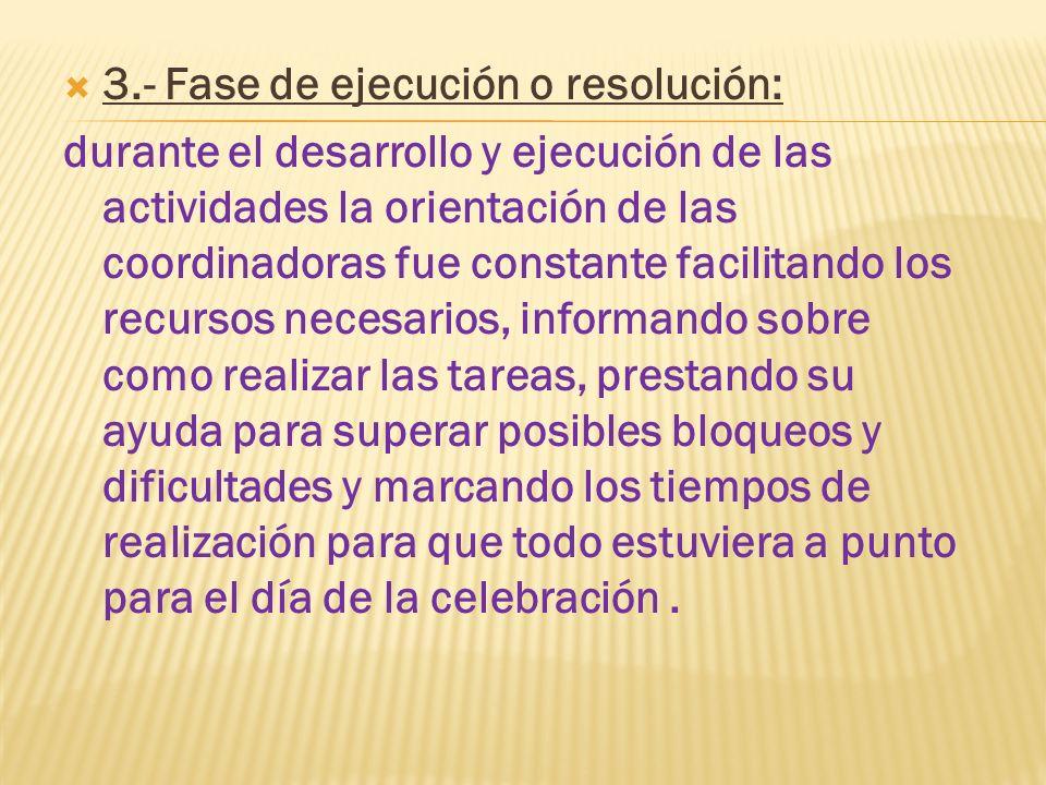 3.- Fase de ejecución o resolución: