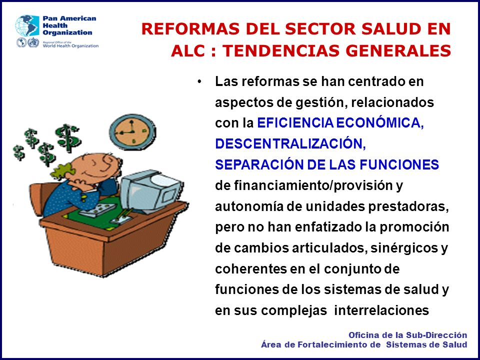 REFORMAS DEL SECTOR SALUD EN ALC : TENDENCIAS GENERALES