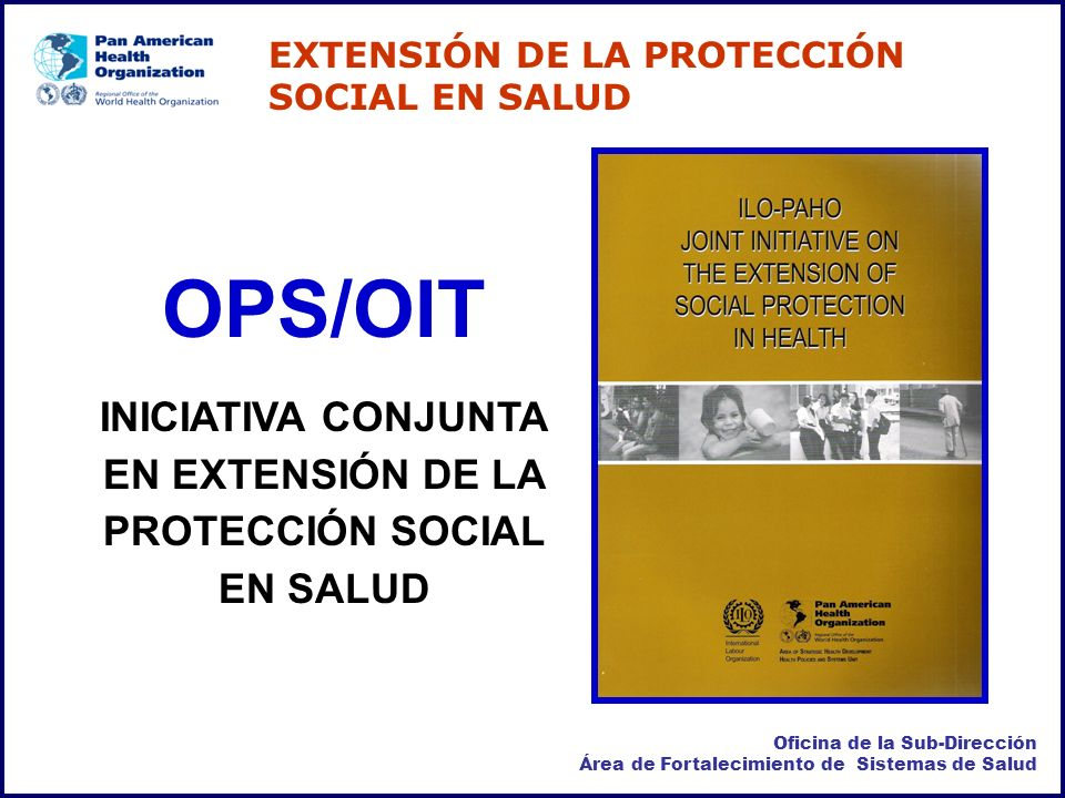 INICIATIVA CONJUNTA EN EXTENSIÓN DE LA PROTECCIÓN SOCIAL EN SALUD