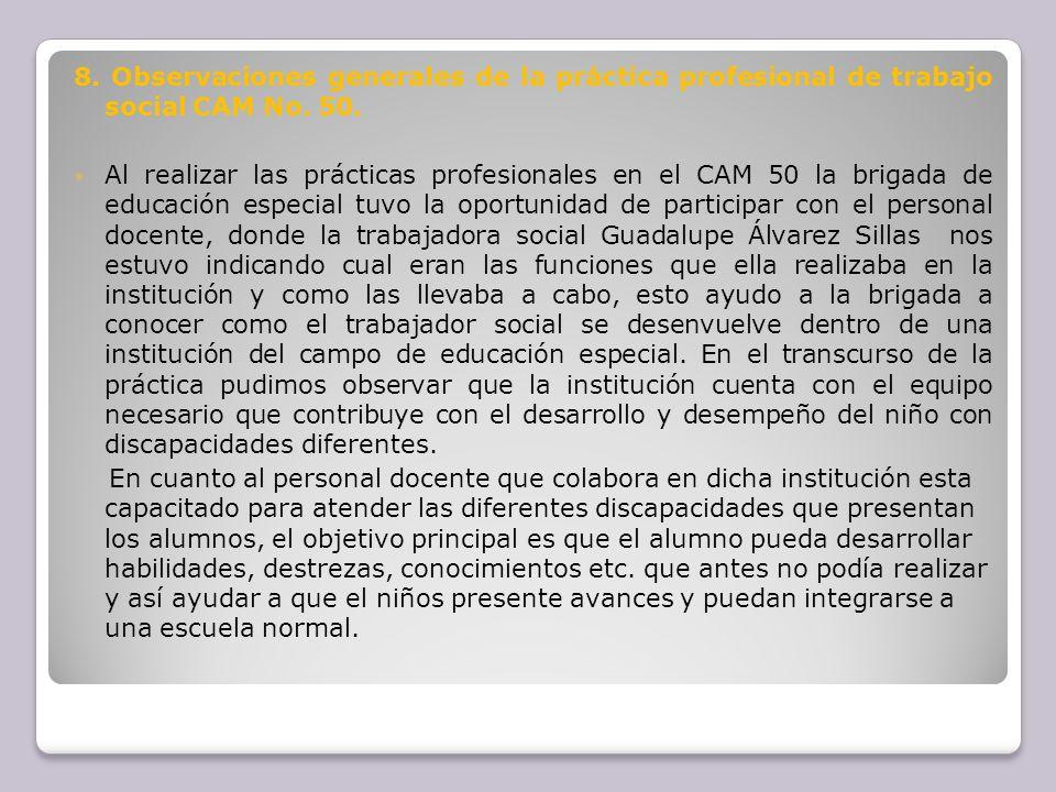 8. Observaciones generales de la práctica profesional de trabajo social CAM No. 50.