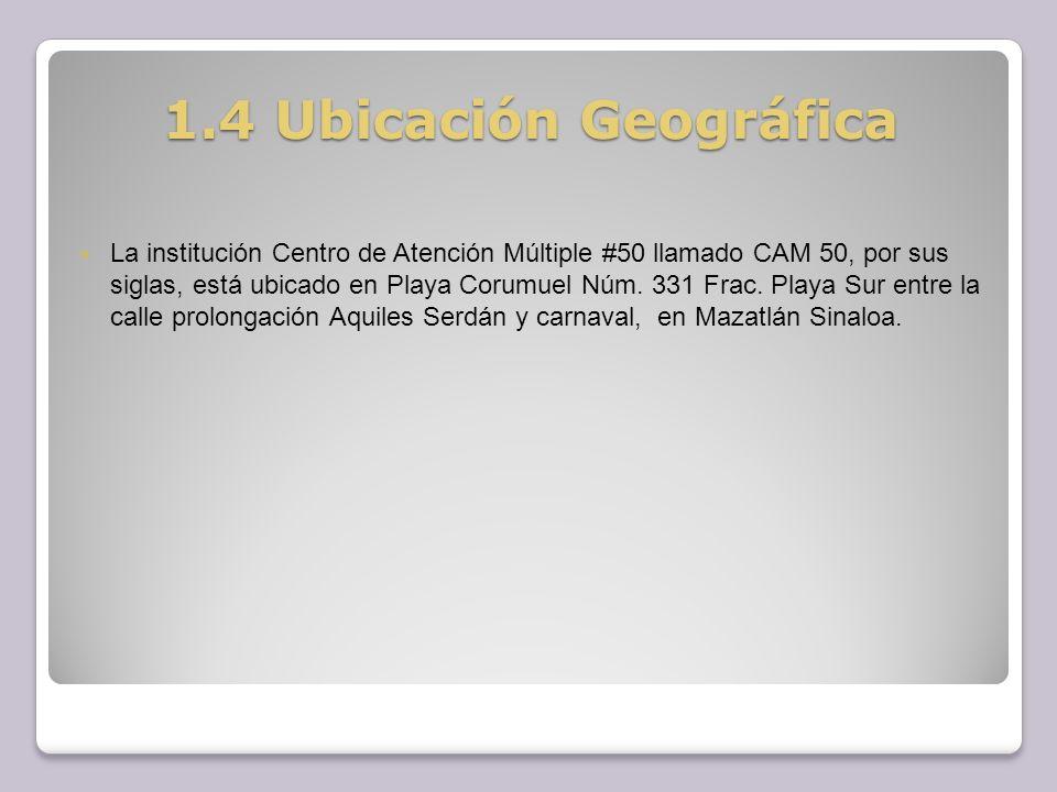 1.4 Ubicación Geográfica