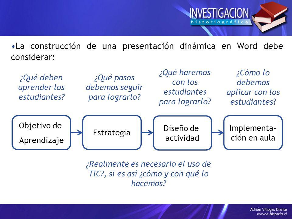 La construcción de una presentación dinámica en Word debe considerar: