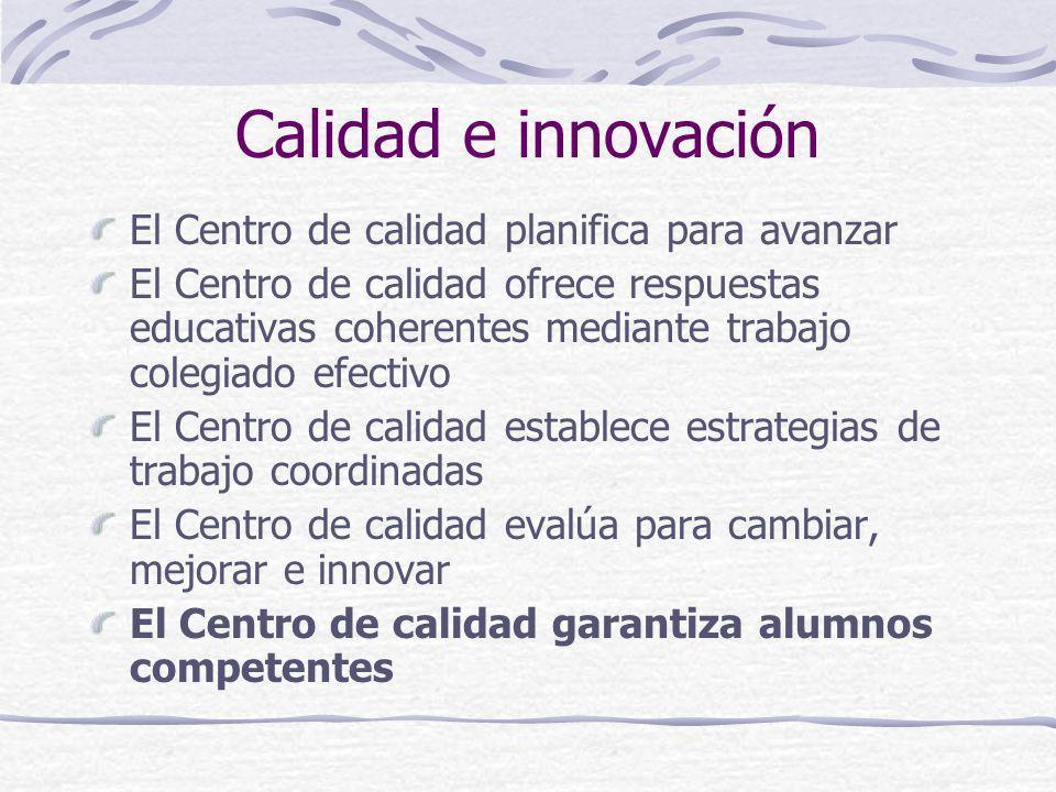 Calidad e innovación El Centro de calidad planifica para avanzar