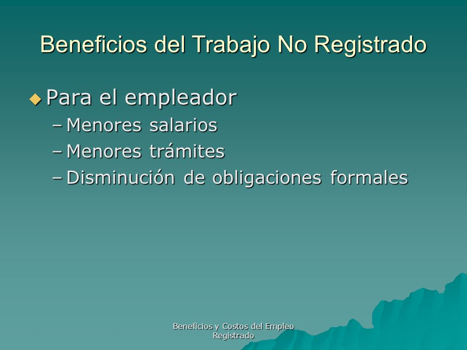 Beneficios del Trabajo No Registrado