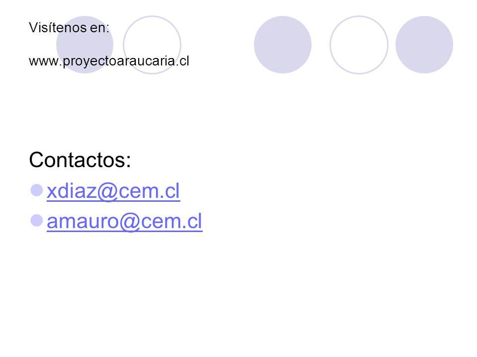 Visítenos en: www.proyectoaraucaria.cl