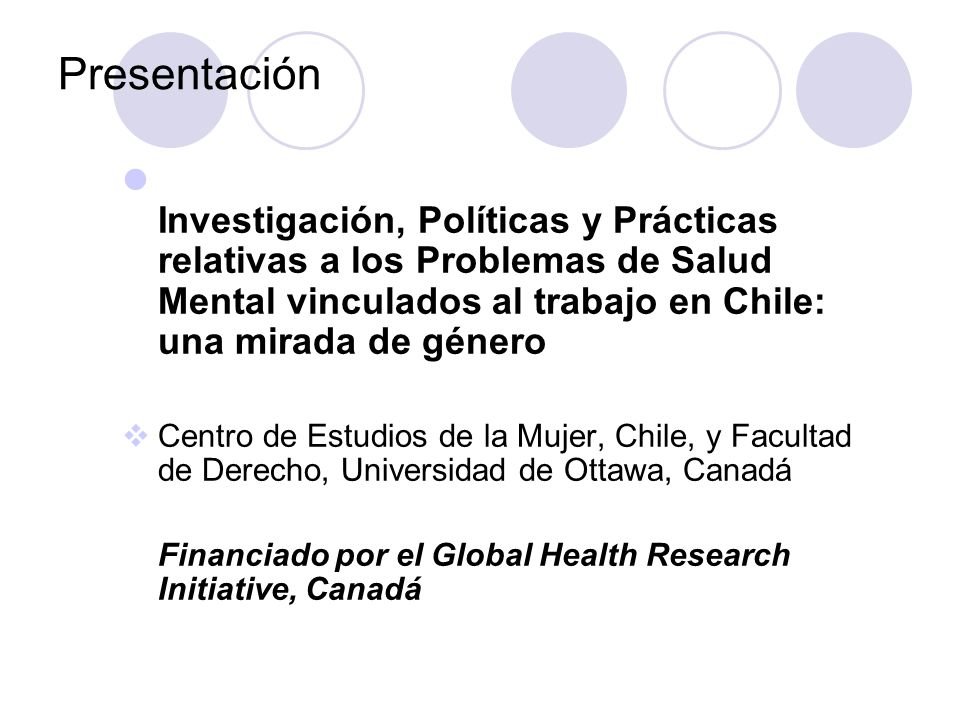 Presentación Investigación, Políticas y Prácticas relativas a los Problemas de Salud Mental vinculados al trabajo en Chile: una mirada de género.