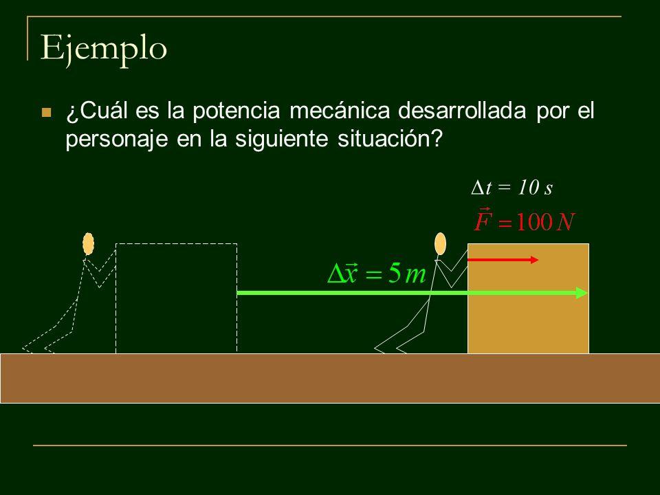 Ejemplo ¿Cuál es la potencia mecánica desarrollada por el personaje en la siguiente situación.