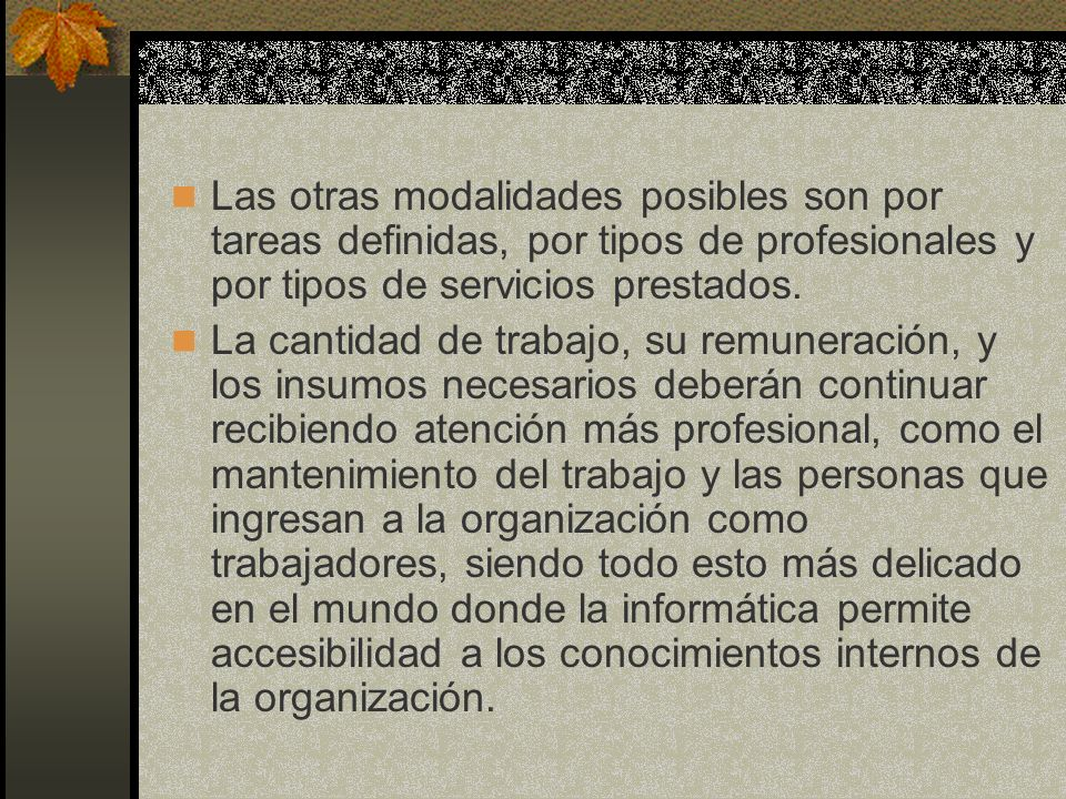 Las otras modalidades posibles son por tareas definidas, por tipos de profesionales y por tipos de servicios prestados.
