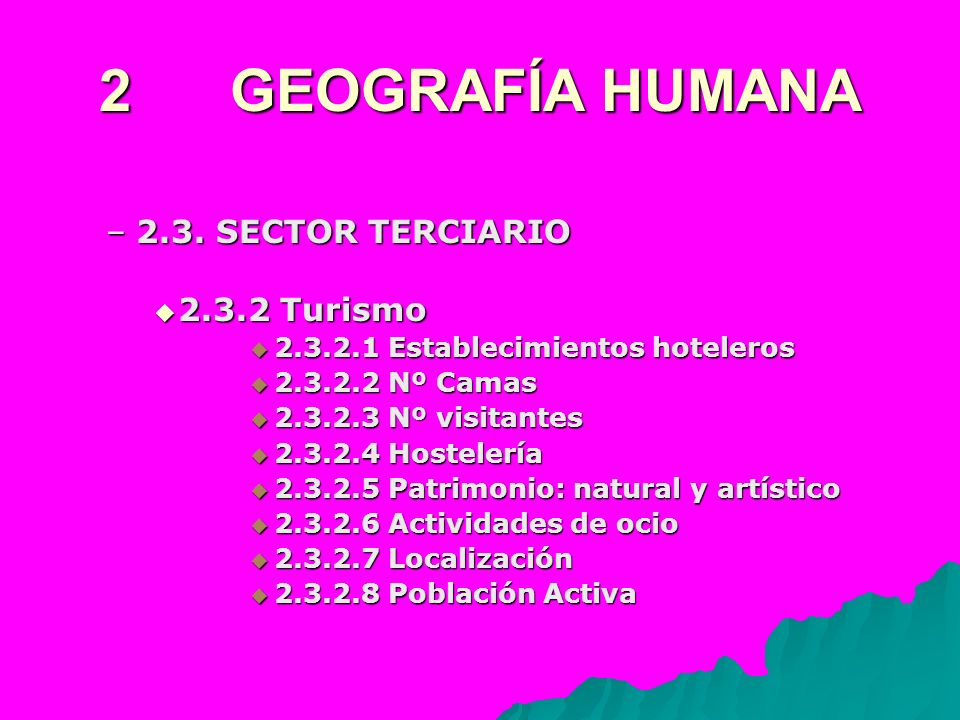 2 GEOGRAFÍA HUMANA 2.3. SECTOR TERCIARIO 2.3.2 Turismo