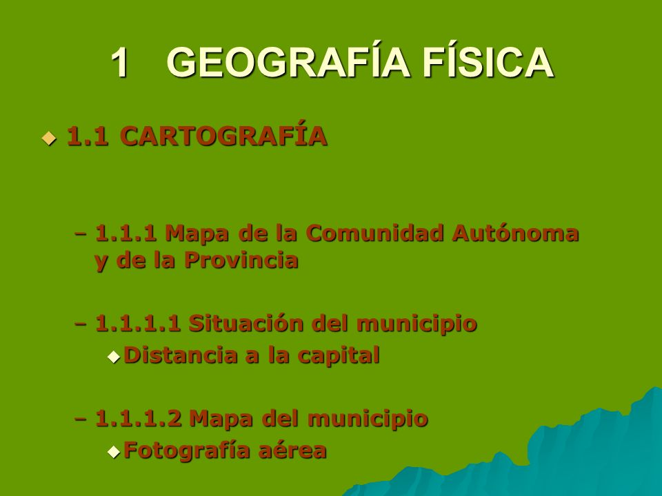 1 GEOGRAFÍA FÍSICA 1.1 CARTOGRAFÍA
