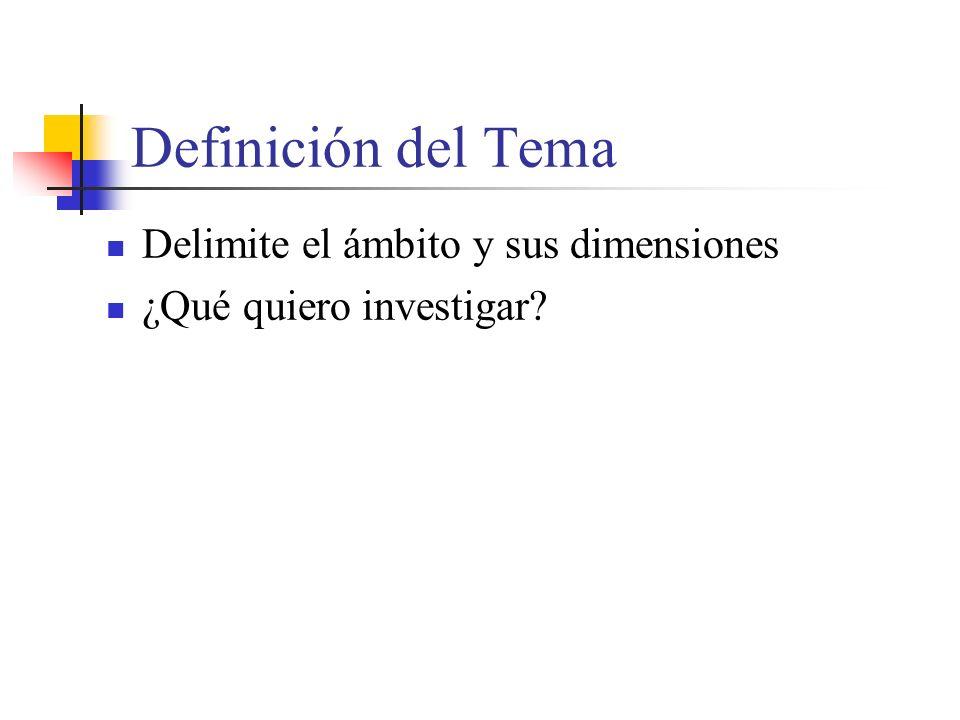 Definición del Tema Delimite el ámbito y sus dimensiones