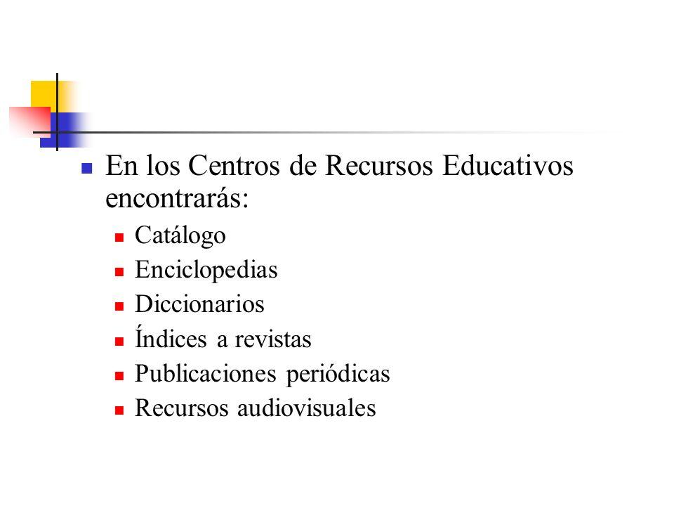 En los Centros de Recursos Educativos encontrarás: