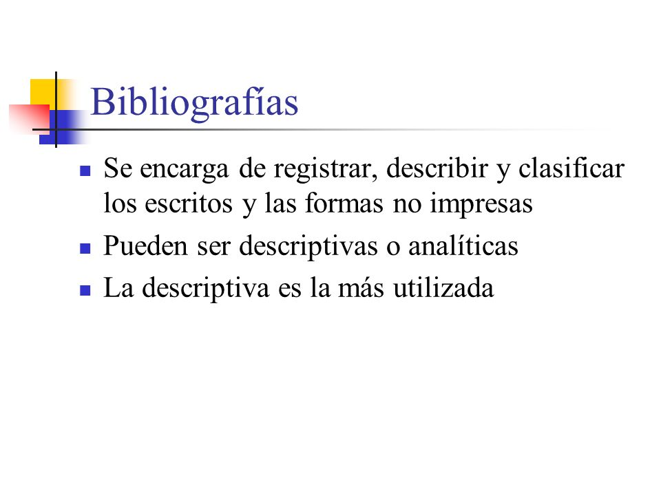 Bibliografías Se encarga de registrar, describir y clasificar los escritos y las formas no impresas.