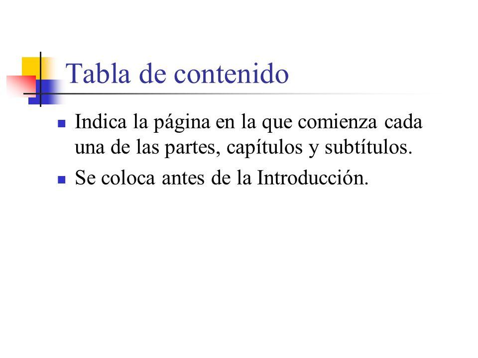 Tabla de contenido Indica la página en la que comienza cada una de las partes, capítulos y subtítulos.