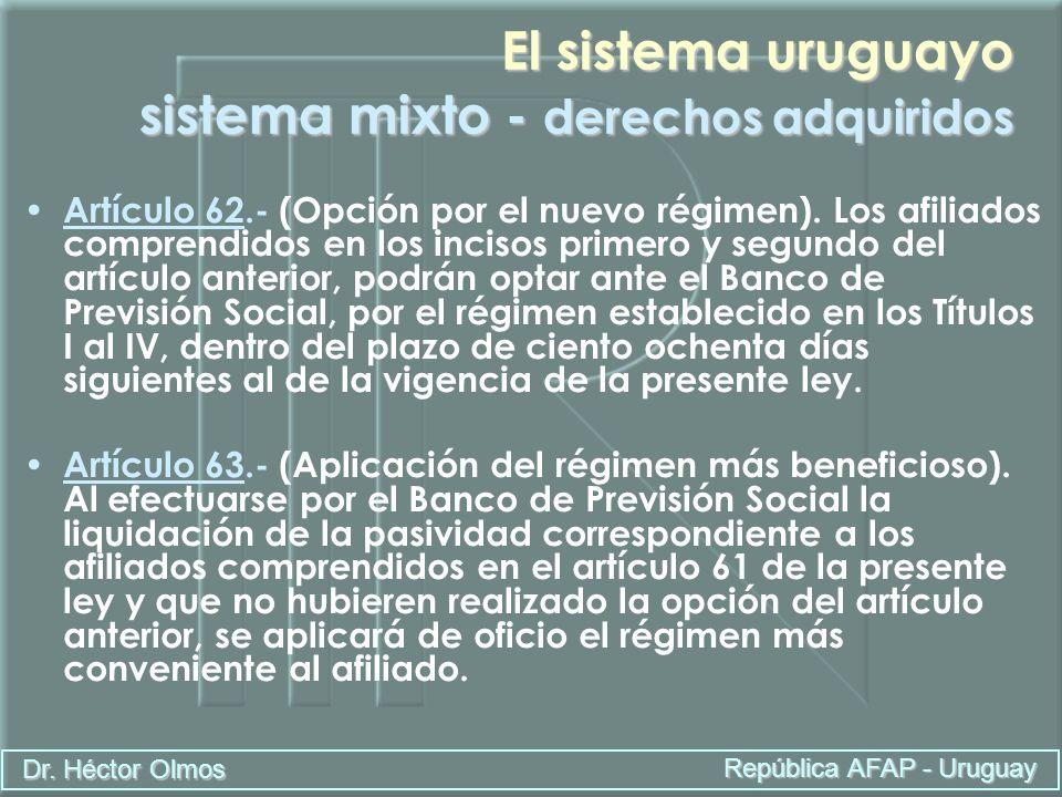 El sistema uruguayo sistema mixto - derechos adquiridos