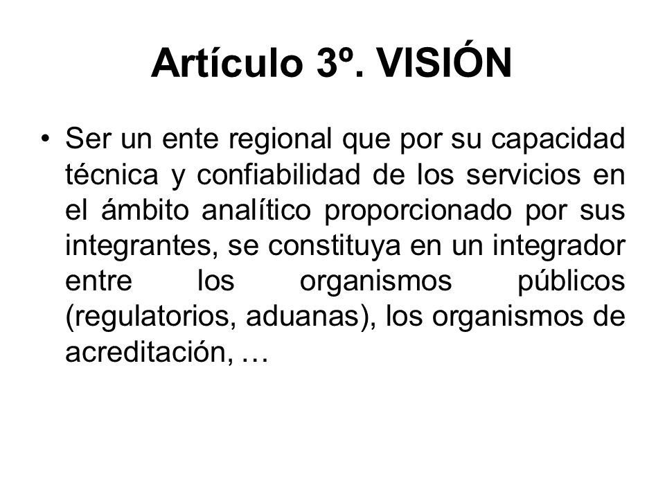 Artículo 3º. VISIÓN