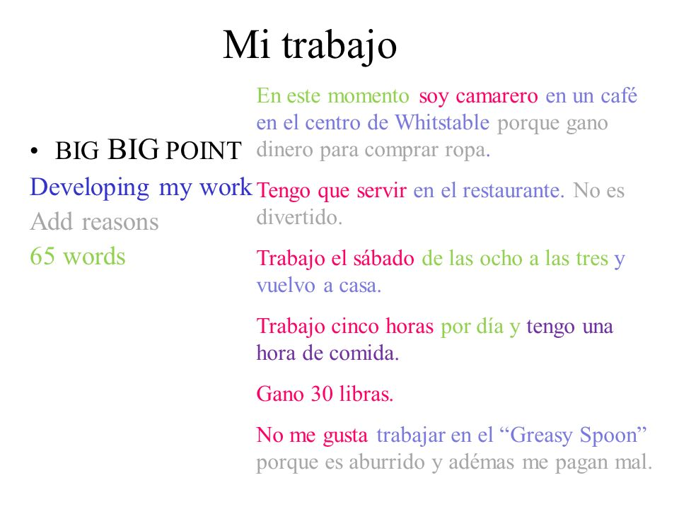 Mi trabajo BIG BIG POINT Developing my work Add reasons 65 words